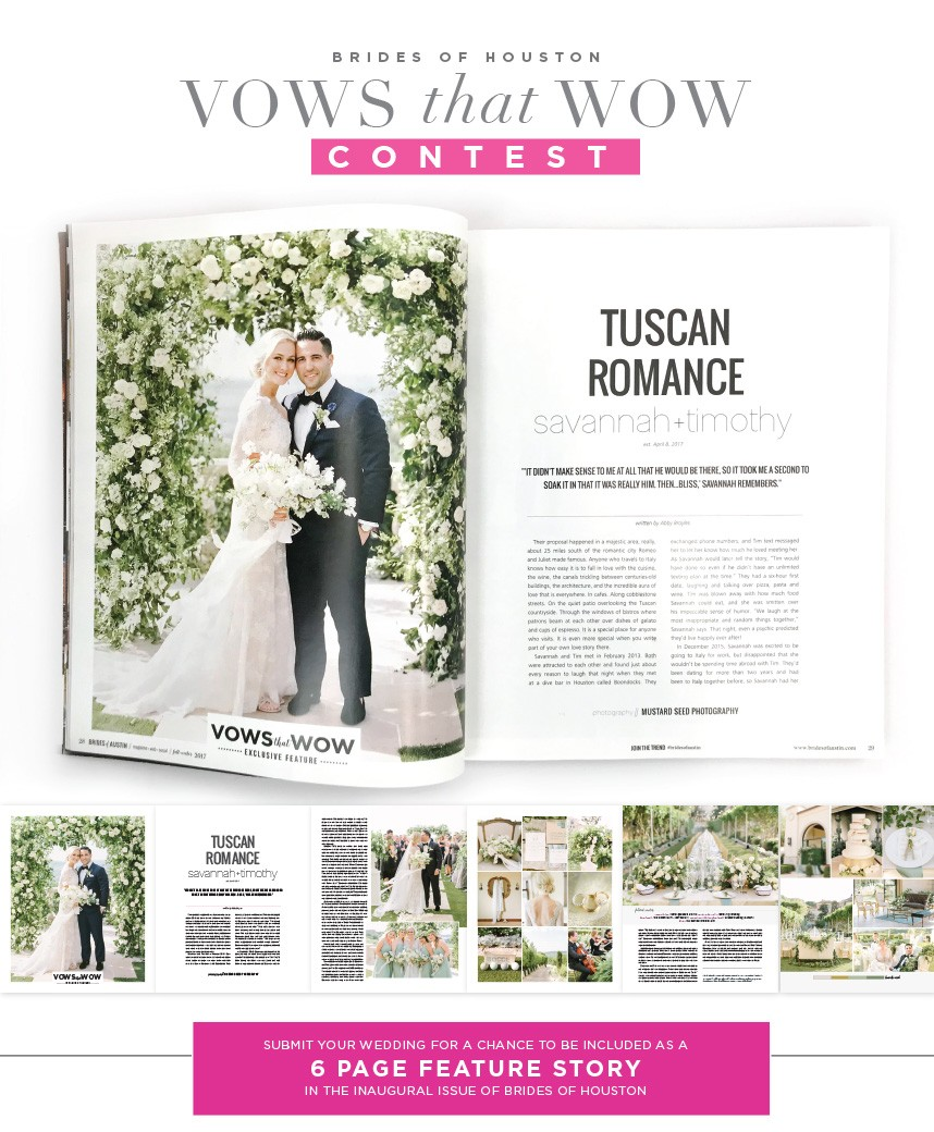 Brides of Houston Vows That Wow Contest - Submit your wedding to receive your 6 page custom wedding feature.