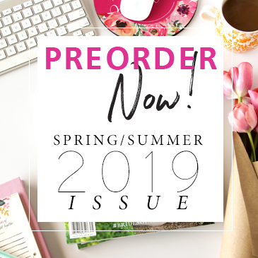PRE-ORDER NOW!!! The Spring/Summer 2019 issue of Brides of Houston is a must have for the planning bride-to-be! You'll love browsing through 224 pages of local Houston wedding inspiration via fashion editorials, styled wedding settings, real Houston weddings and more! ORDER NOW to have your copies delivered to you before they hit newsstands!