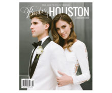 Brides of Houston Spring Summer 2019 Issue