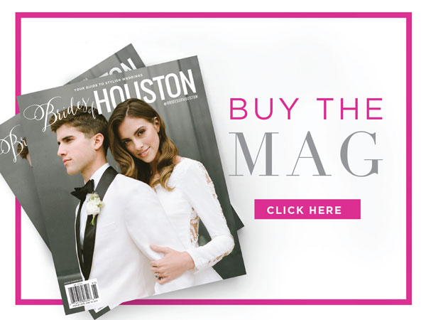 Brides of Houston Magazine - Wedding Magazine