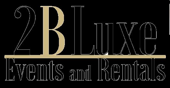2 B Luxe Events and Rentals - Houston Wedding Decor & Rentals